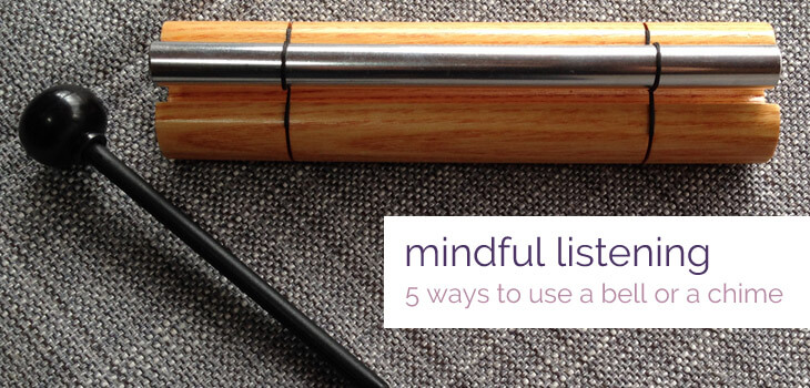 Mindful Listening with a Bell
