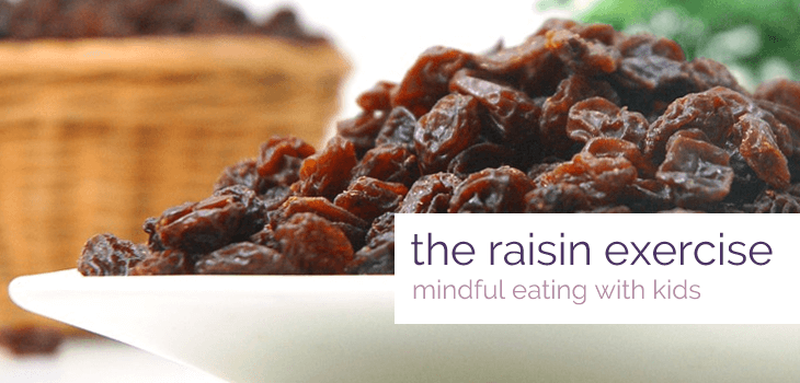 Teaching Mindfulness to Kids with the Raisin Exercise, Plus Other Foods to Try