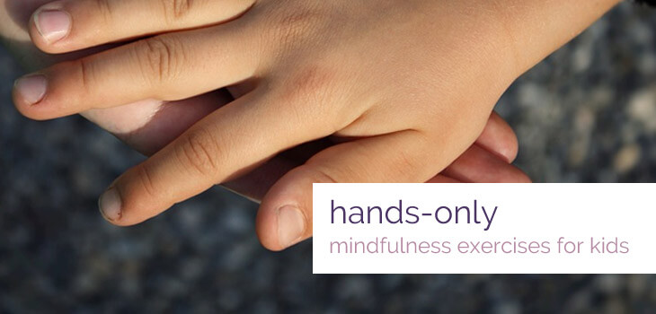Hands-Only Mindfulness Exercises for Kids